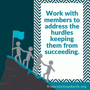 Image with message Work with members to address the hurdles keeping them from succeeding.