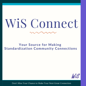 WiS Connect. Your source for making standardization community connections.