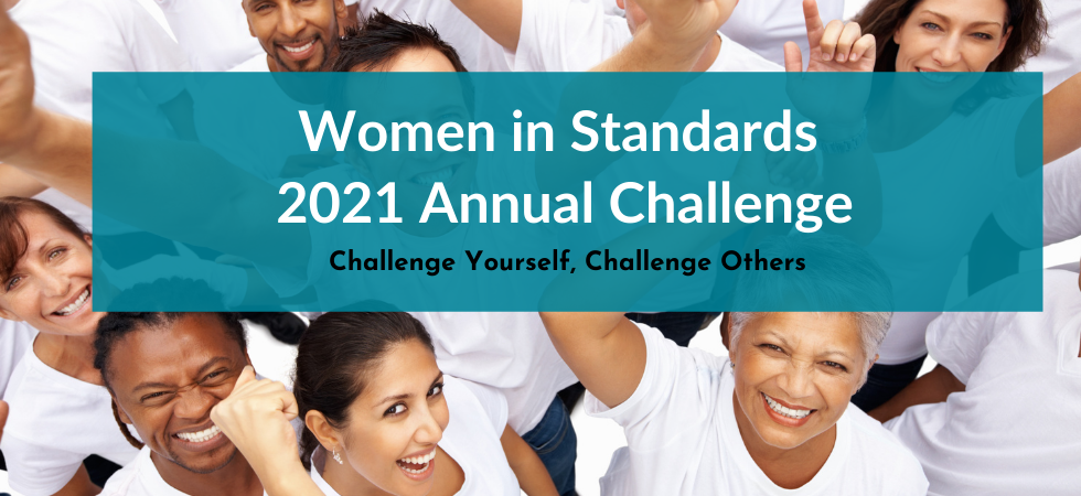 Women in Standards 2021 Annual Challenge. Challenge Yourself, Challenge Others